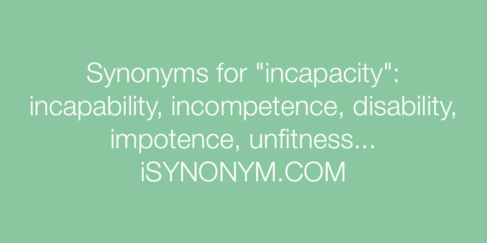 Synonyms incapacity