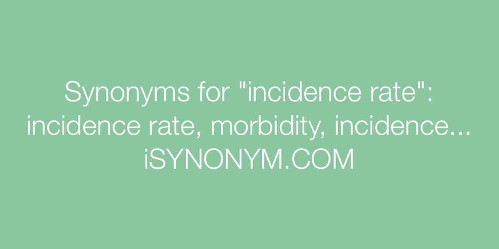 Synonyms incidence rate