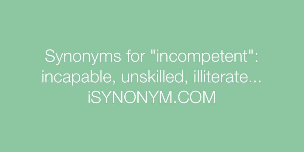 Synonyms incompetent