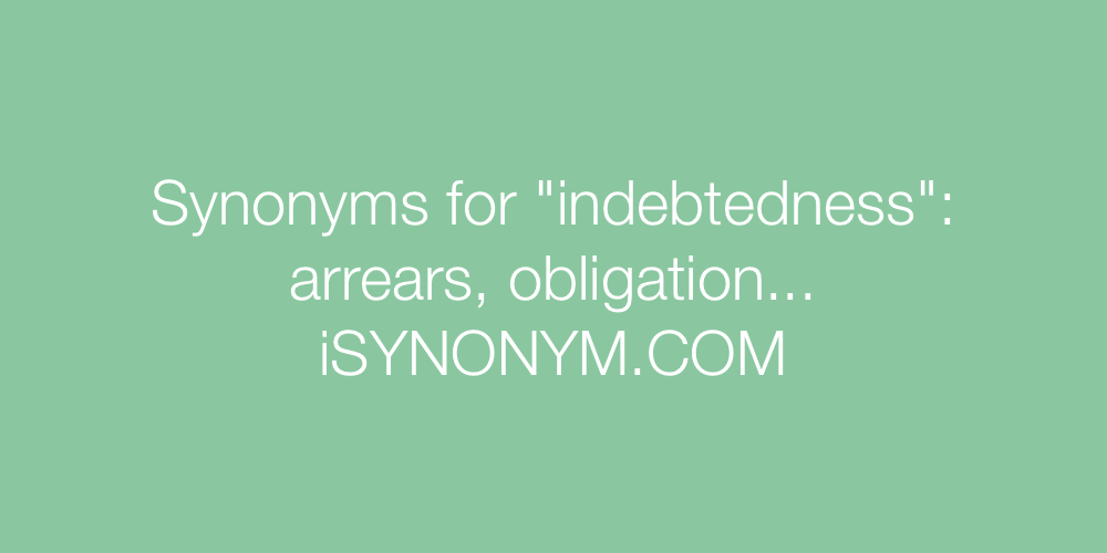 Synonyms indebtedness