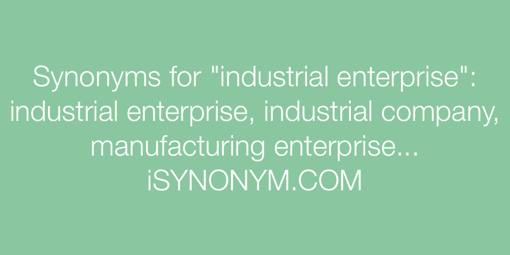 Synonyms industrial enterprise