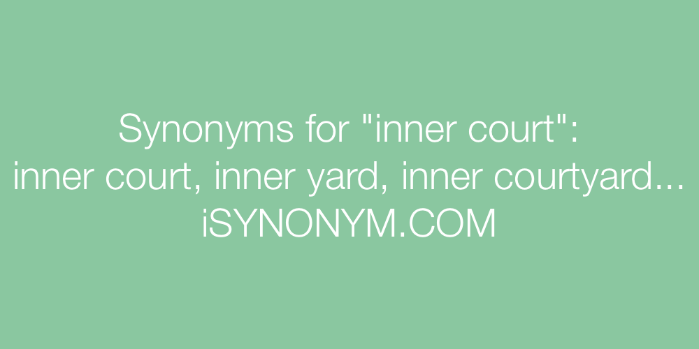 Synonyms inner court