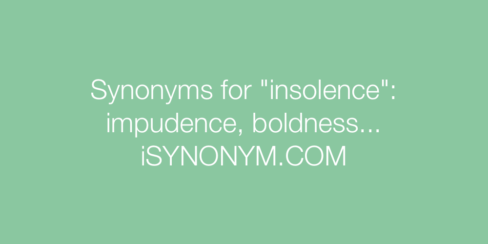 Synonyms insolence