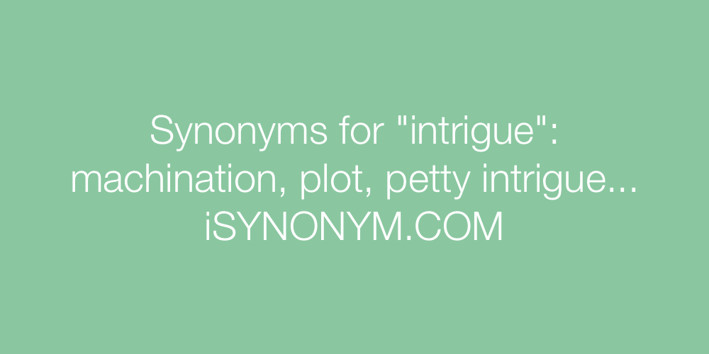 Synonyms intrigue