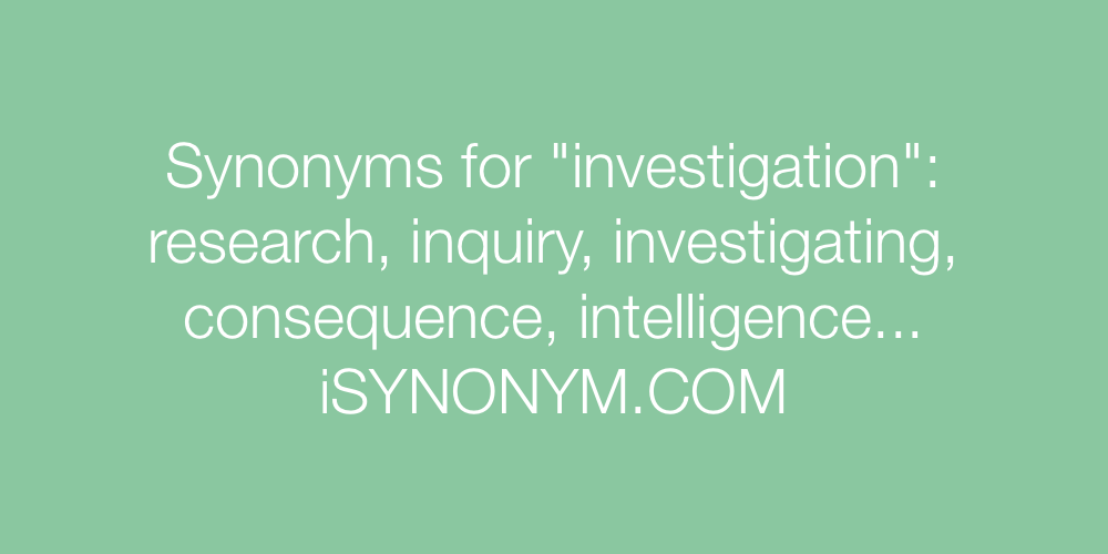 Synonyms investigation