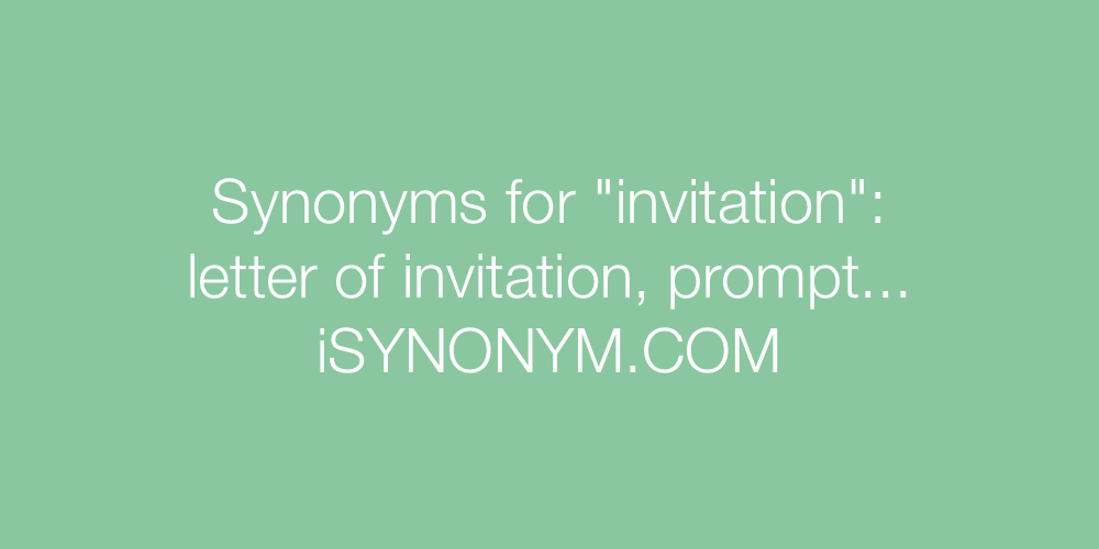 Synonyms for invitation invitation synonyms isynonym synonyms invitation in the picture synonyms invitation stopboris Image collections