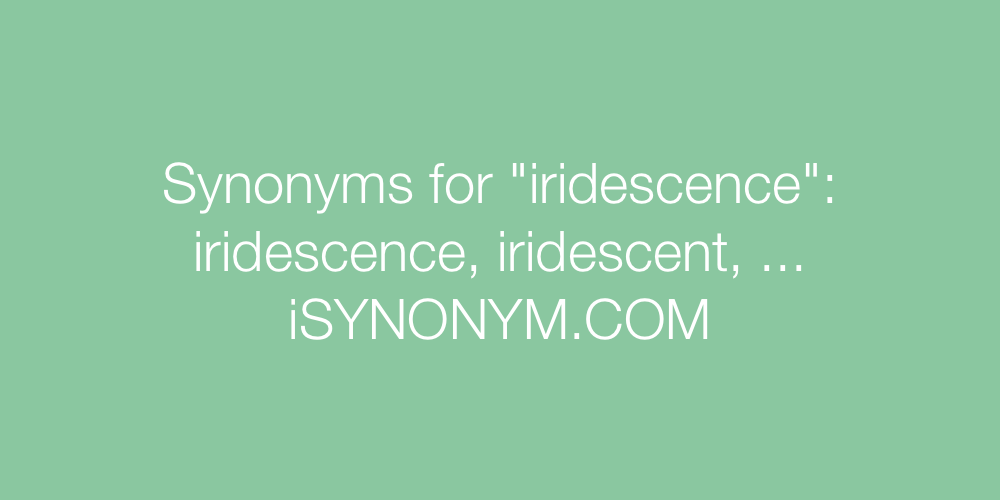 Synonyms Iridescence In The Picture