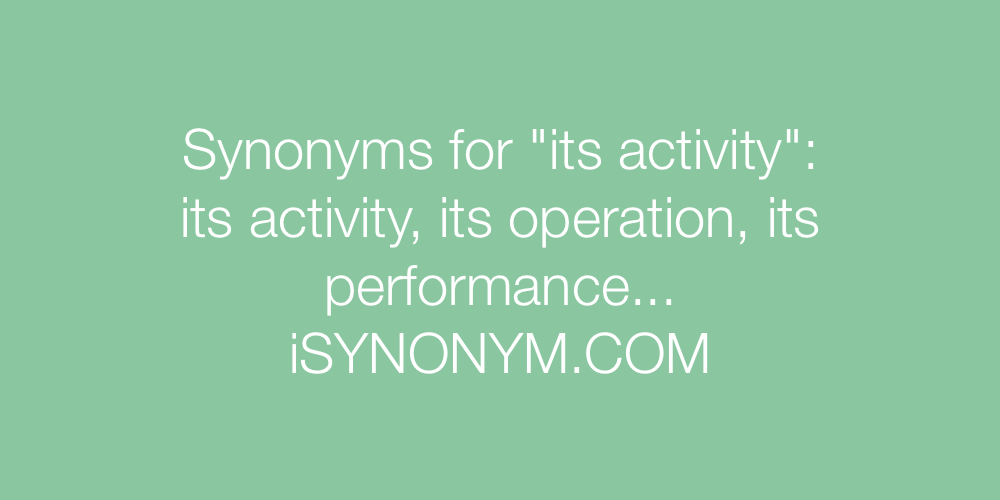 Synonyms its activity