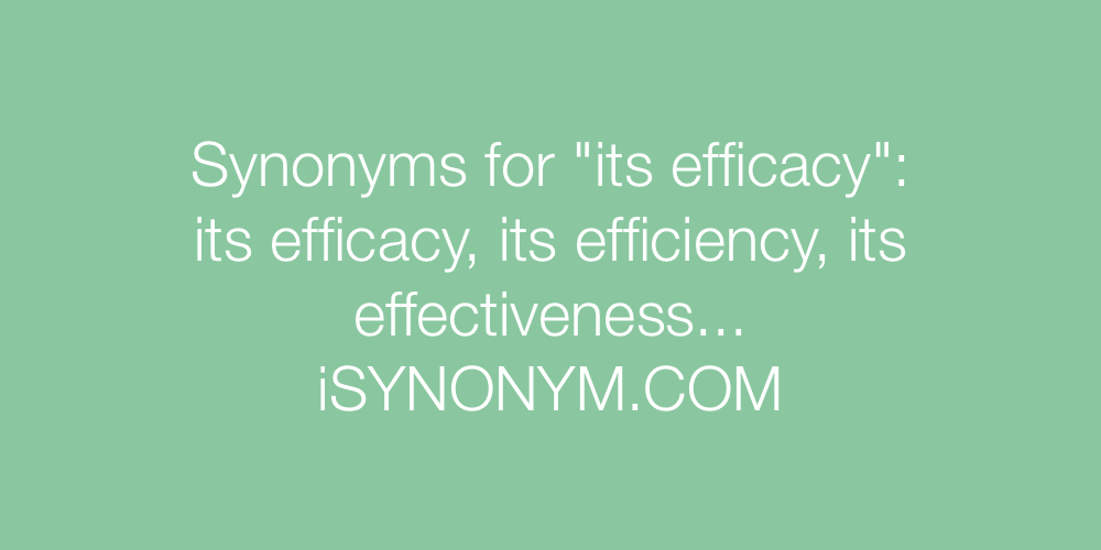 Synonyms its efficacy