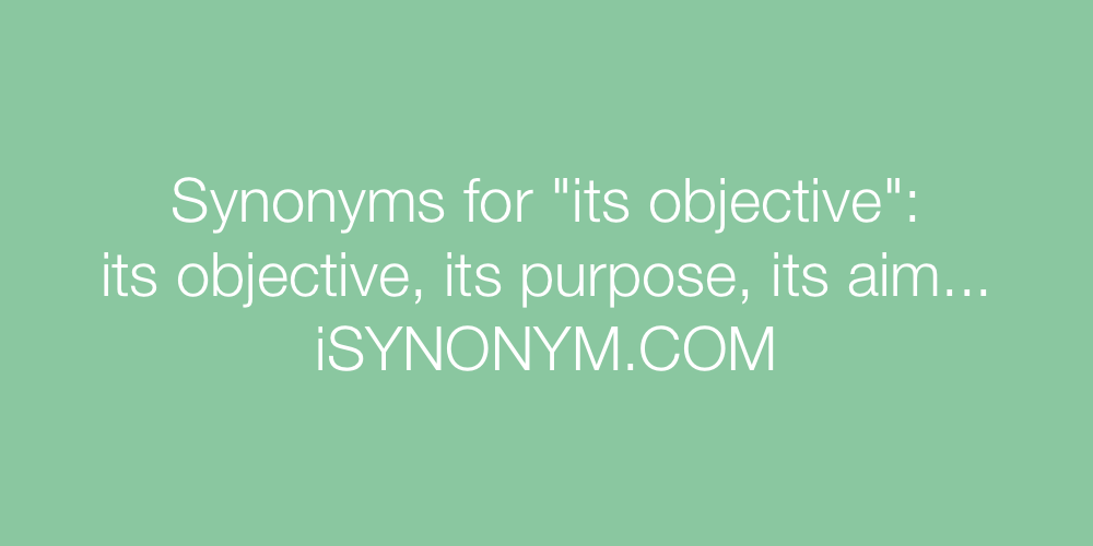 Synonyms its objective