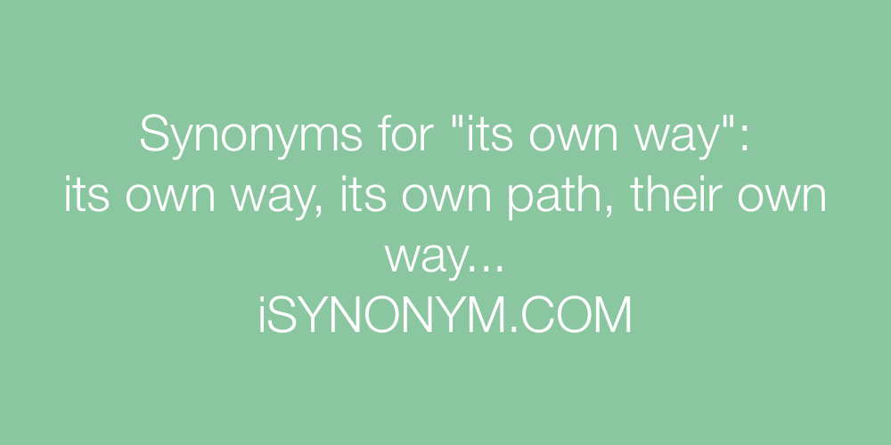 Synonyms its own way