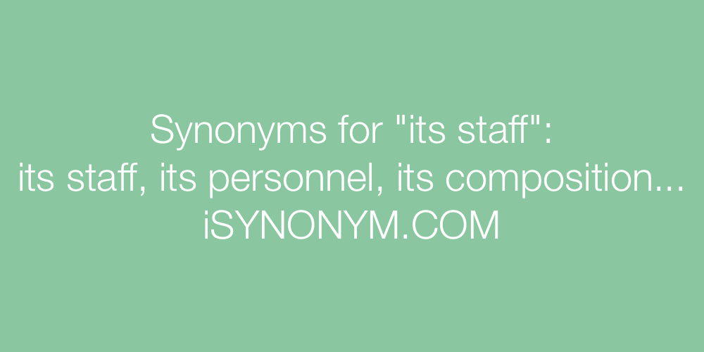 Synonyms its staff