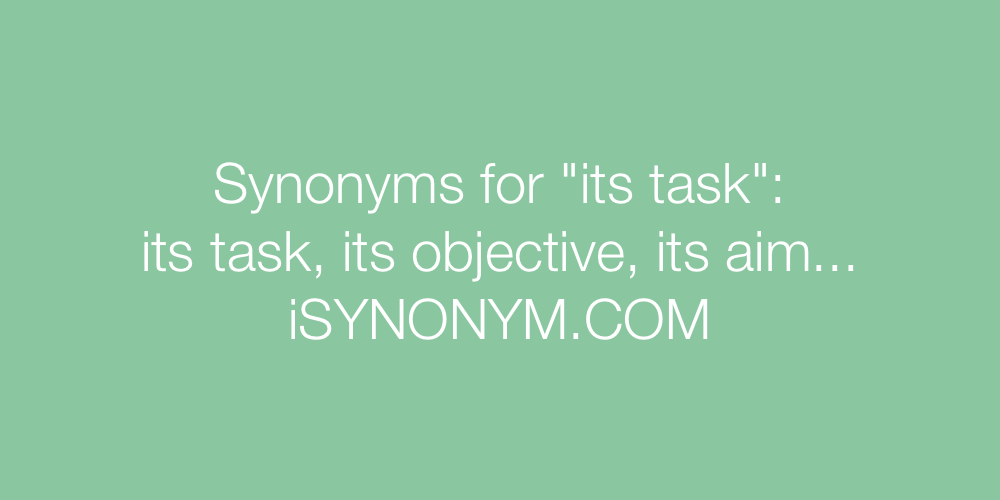 Synonyms its task