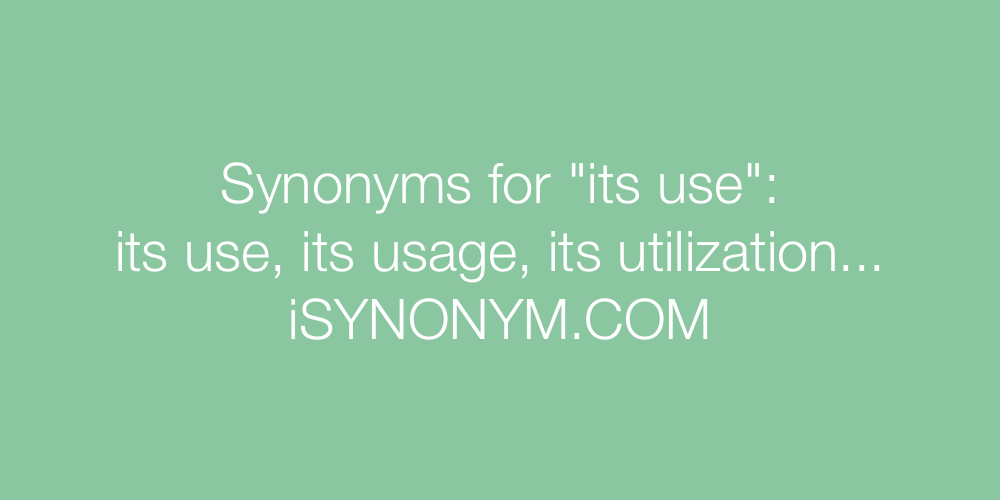 Synonyms its use