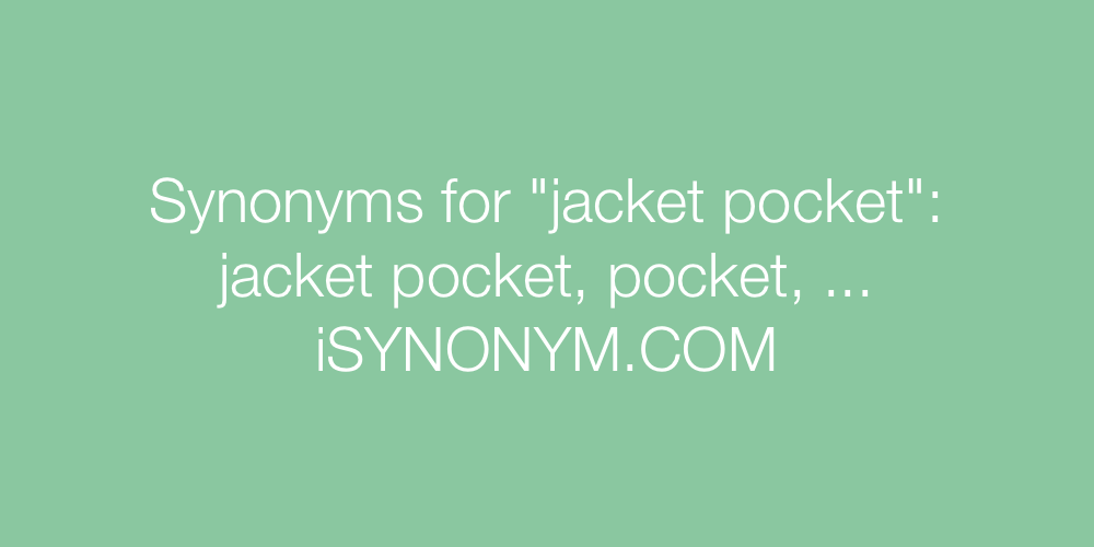 Synonyms jacket pocket