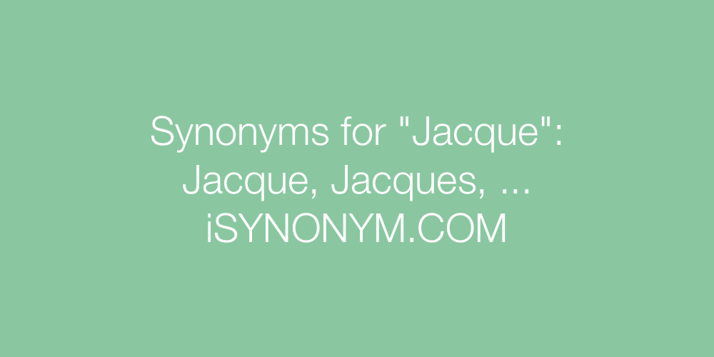 Synonyms Jacque
