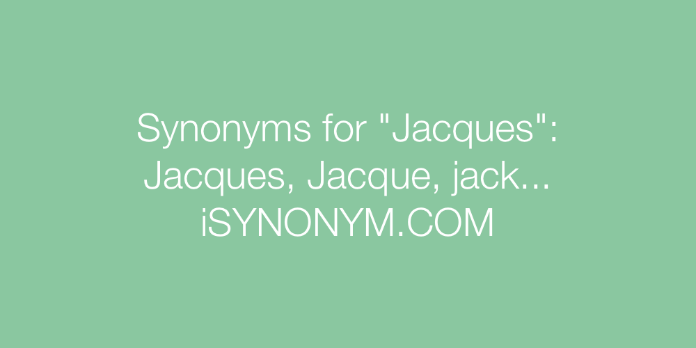 Synonyms Jacques