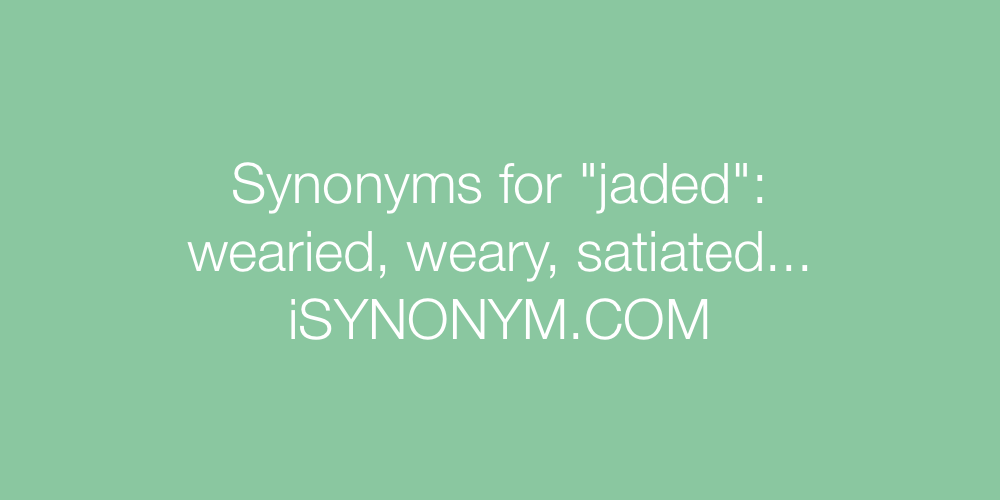 Synonyms jaded
