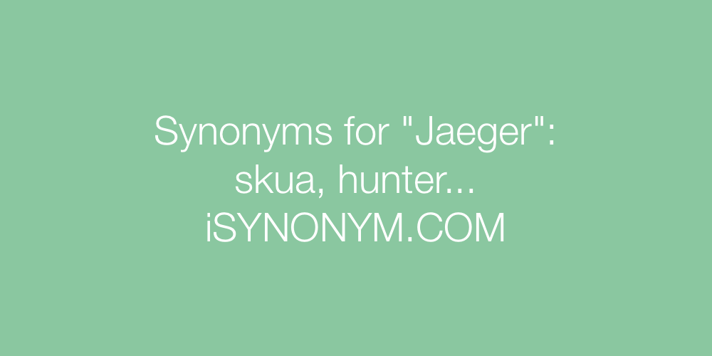 Synonyms Jaeger