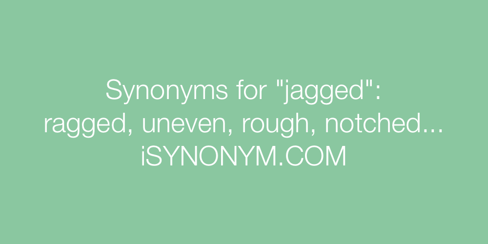 Synonyms jagged