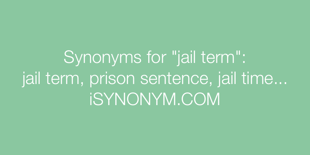Synonyms jail term