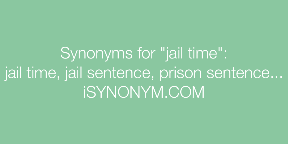 Synonyms jail time