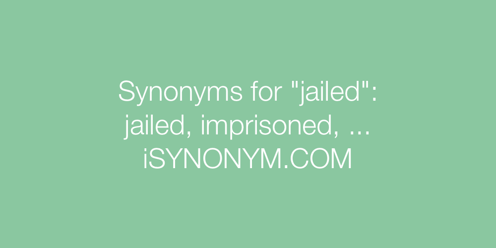 Synonyms jailed