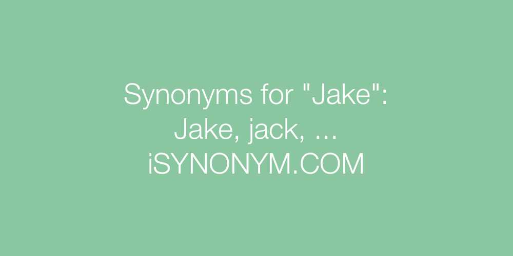 Synonyms Jake