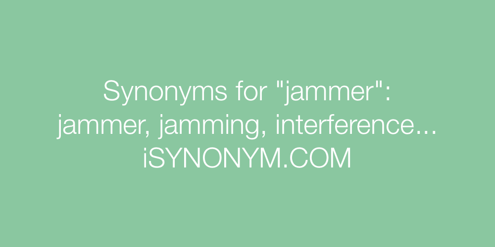 Synonyms jammer