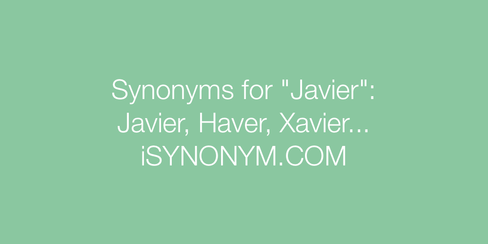 Synonyms Javier