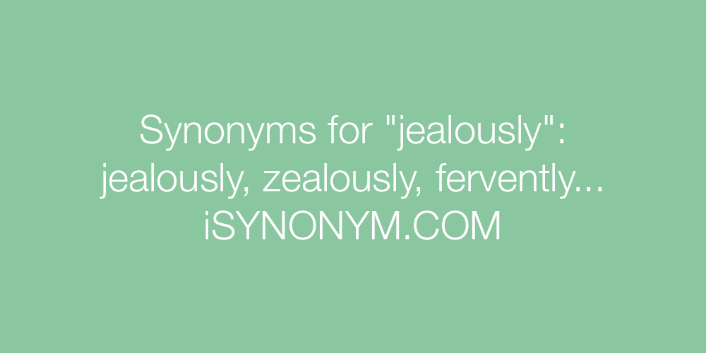 Synonyms jealously