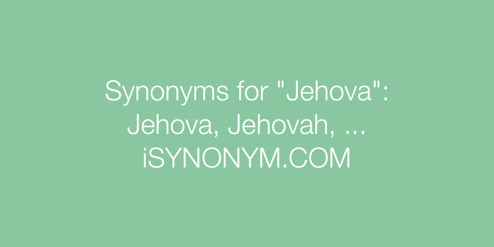 Synonyms Jehova