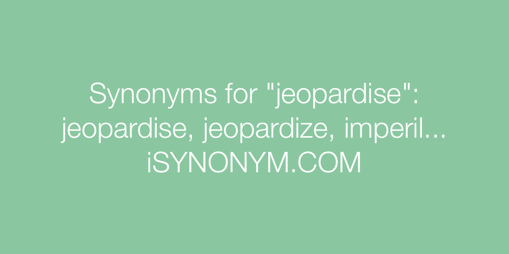 Synonyms jeopardise