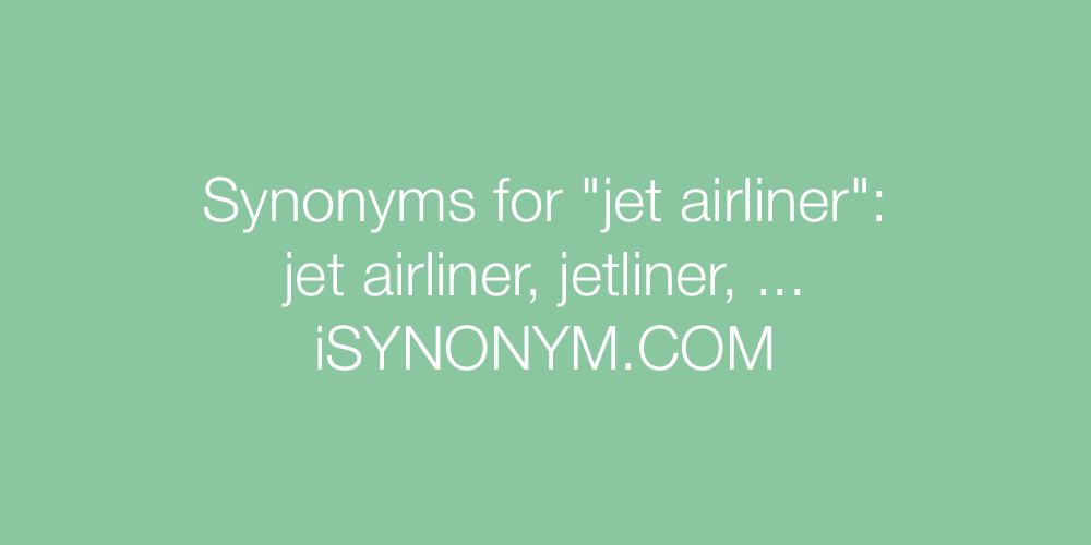 Synonyms jet airliner