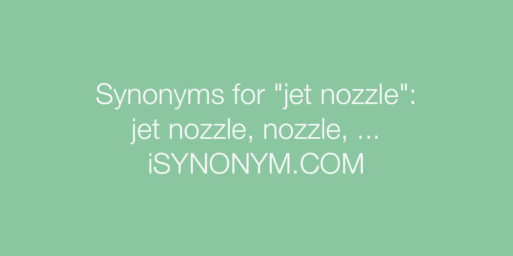 Synonyms jet nozzle
