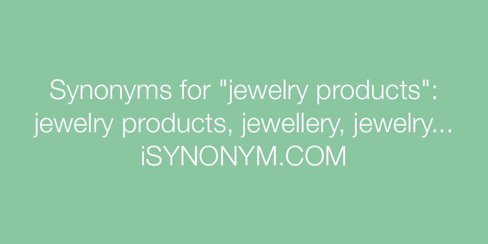 Synonyms jewelry products