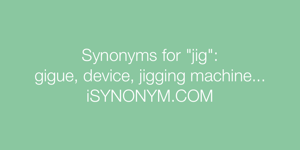 Synonyms jig