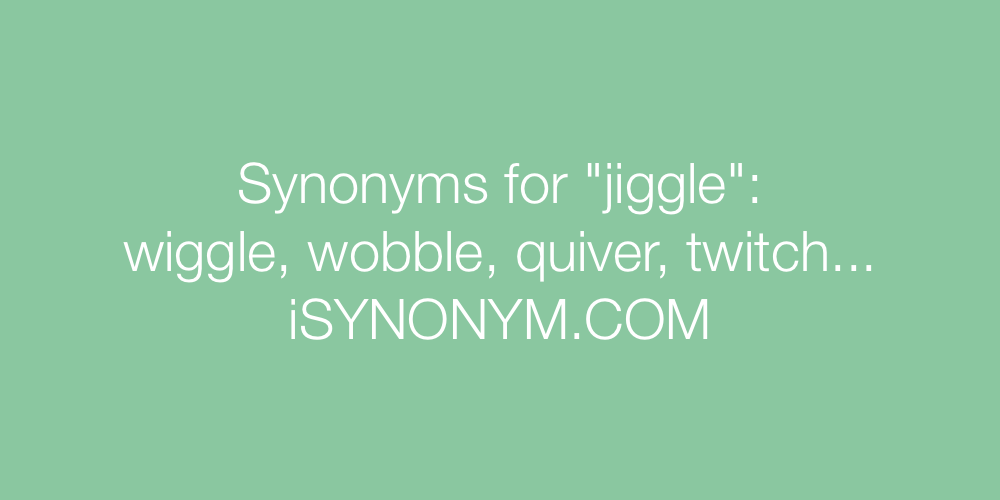 Synonyms jiggle