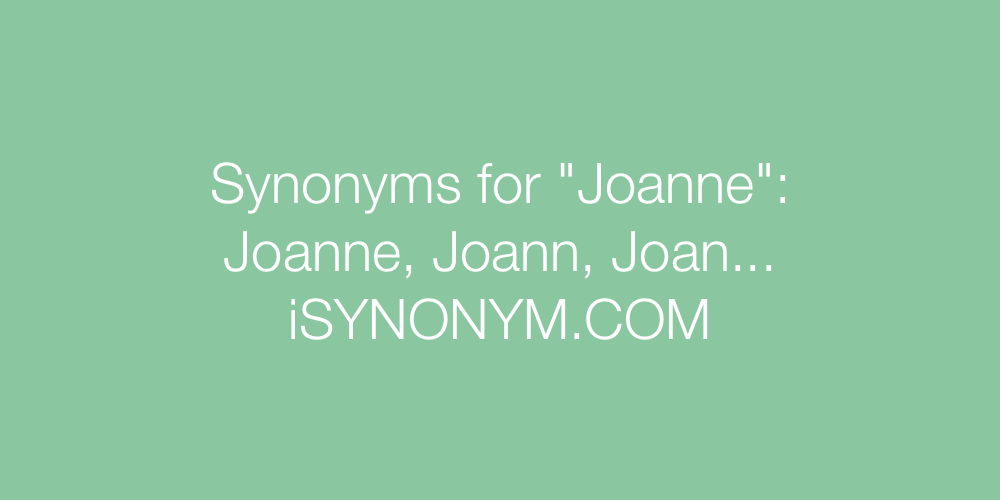 Synonyms Joanne