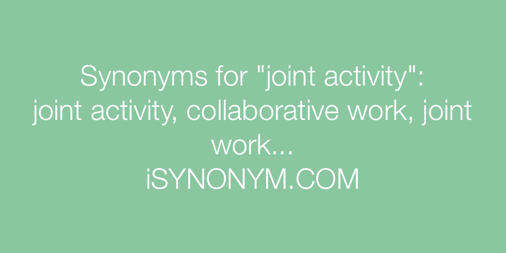 Synonyms joint activity