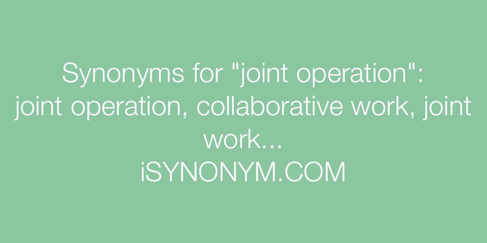 Synonyms joint operation