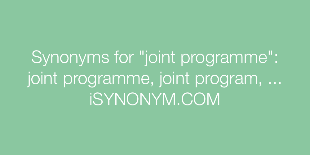 Synonyms joint programme