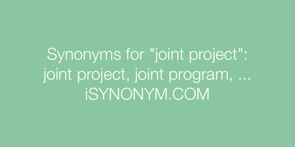 Synonyms joint project
