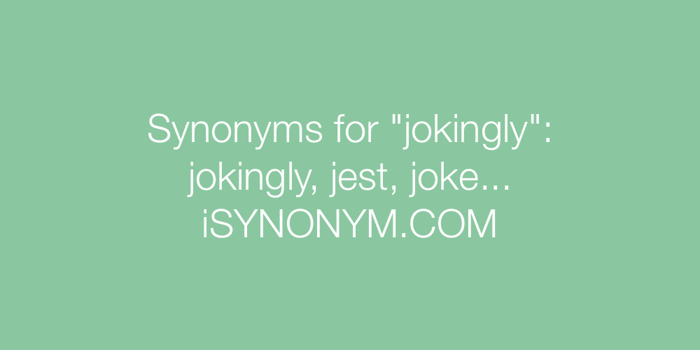 Synonyms jokingly