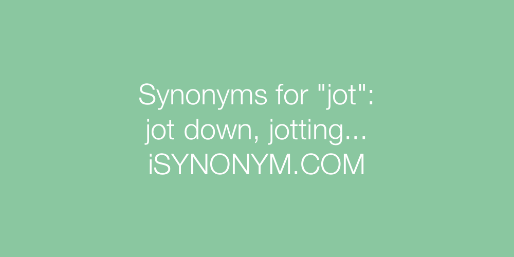 Synonyms jot