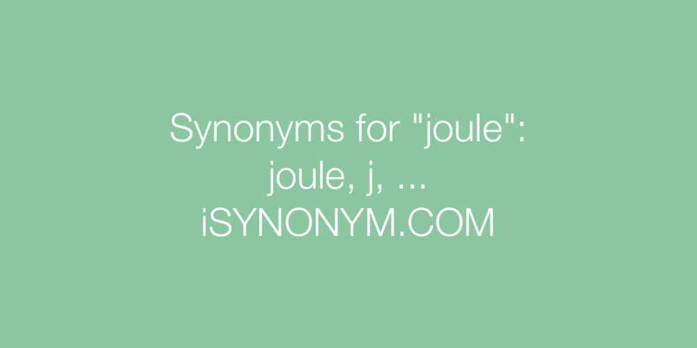 Synonyms joule
