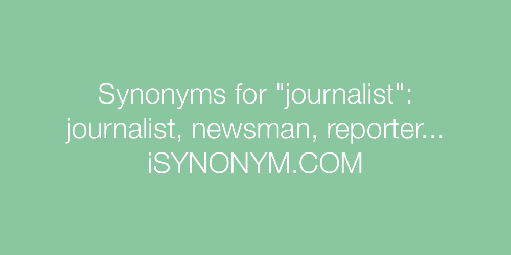 Synonyms journalist