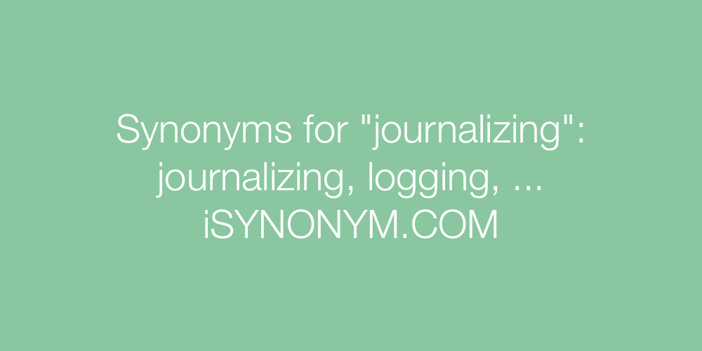Synonyms journalizing