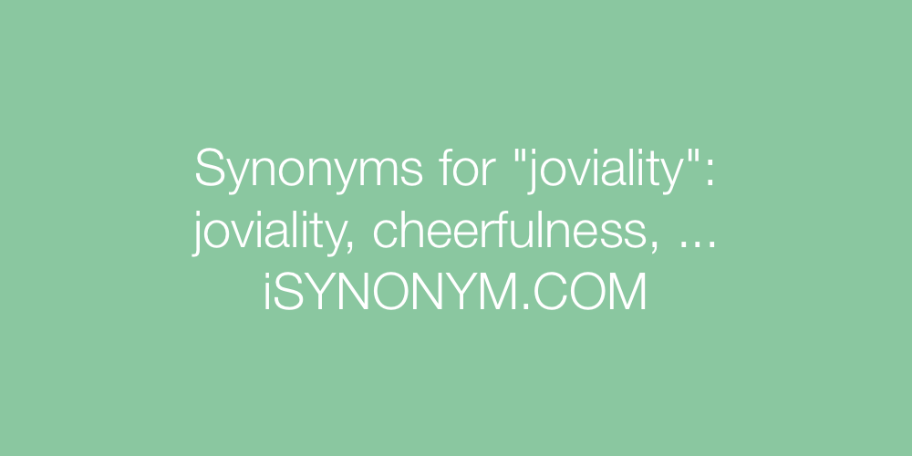 Synonyms joviality