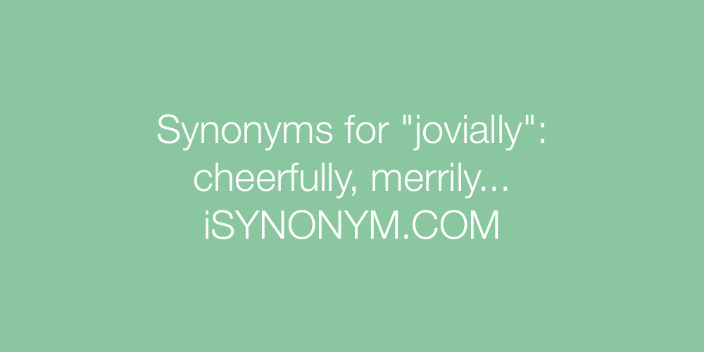 Synonyms jovially